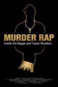 Murder Rap: Inside the Biggie and Tupac Murders 2015