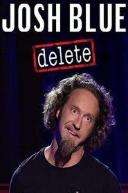 Josh Blue: Delete 2016