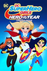 DC Super Hero Girls: Hero of the Year 2016