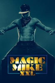 Magic Mike XXL 2015