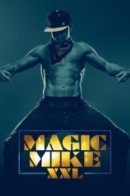 Magic Mike XXL 2015