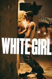 White Girl 2016