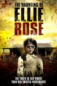 The Haunting Of Ellie Rose 2015