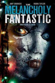 The Melancholy Fantastic 2016