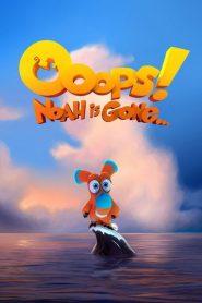 Ooops! Noah is Gone… 2015
