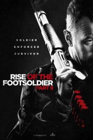Rise of the Footsoldier Part II 2015