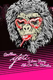 Another Yeti a Love Story: Life on the Streets 2017