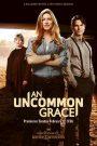 An Uncommon Grace 2017