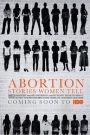 Abortion: Stories Women Tell 2016