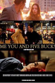 Me You and Five Bucks 2015