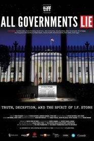 All Governments Lie: Truth, Deception, and the Spirit of I.F. Stone 2017