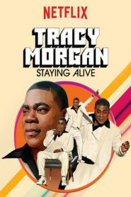 Tracy Morgan: Staying Alive 2017