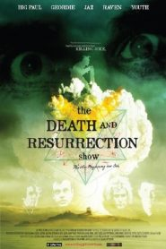 The Death and Resurrection Show 2015