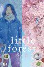Little Forest: Winter/Spring 2015