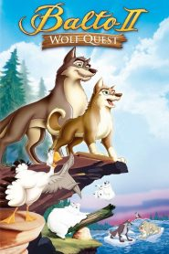 Balto II: Wolf Quest 2002