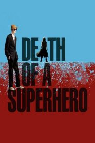 Death of a Superhero 2011