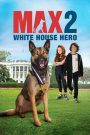 Max 2: White House Hero 2017