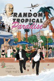 Random Tropical Paradise 2017