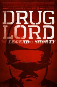 Drug Lord: The Legend of Shorty 2014