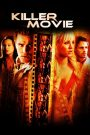 Killer Movie 2008