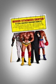Bigger Stronger Faster* 2008