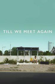 Till We Meet Again 2016