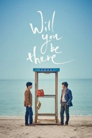 Will You Be There – Dangshin Geogi Iteojoorraeyo
