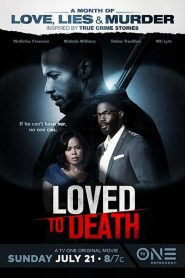 Loved To Death