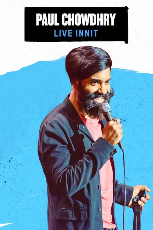 Paul Chowdhry – Live Innit