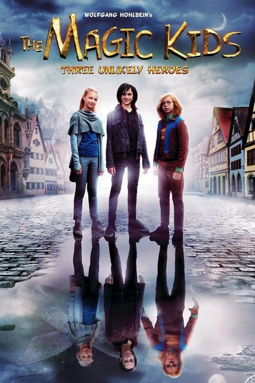 The Magic Kids: Three Unlikely Heroes